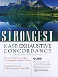 The Strongest NASB Exhaustive Concordance (Strongest Strong's)