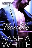 Trouble (True Desires Book 3)