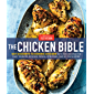 The Chicken Bible: Say Goodbye to Boring Chicken with 500 Recipes for Easy Dinners, Braises, Wings, Stir-Fries, and So…