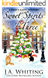 Sweet Spirits of Three (A Sweet Cove Mystery Book 13)