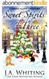 Sweet Spirits of Three (A Sweet Cove Mystery Book 13) (English Edition)