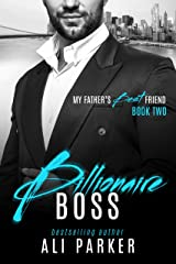 Billionaire Boss (My Father's Best Friend Book 2) Kindle Edition
