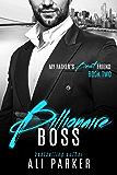 Billionaire Boss (My Father's Best Friend Book 2)