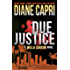 Due Justice: Judge Willa Carson Mystery Novel (The Hunt For Justice Series Book 1)