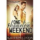 One Shameless Weekend: A Fake Boyfriend Accidental Pregnancy Romantic Comedy (Shameless Love Book 1)