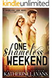 One Shameless Weekend: A Fake Boyfriend Accidental Pregnancy Romantic Comedy (Shameless Love Book 1)