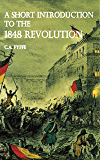 A Short Introduction to the 1848 Revolution (Illustrated)