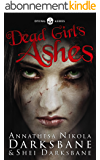 Dead Girl's Ashes (Dying Ashes Book 1) (English Edition)