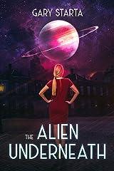 The Alien Underneath (Caitlin Diggs Book 5)