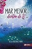 Mar Menor, dentro de ti: ecologismo y medio ambiente