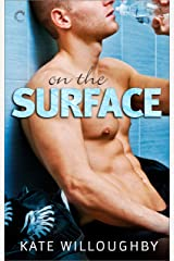 On the Surface: A hot-enough-to-melt-ice romance (In The Zone Book 1)