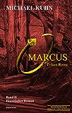 Marcus - Tribun Roms. Schicksal an Mosel und Rhein.: Band II: Schicksal an Mosel und Rhein 2 (Marcus-Trilogie)