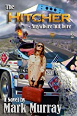 The Hitcher - Anywhere but here Kindle Edition