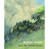 Ruskin, Turner and the Storm Cloud