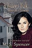 A Widow's Walk: Catherine's Dilemma