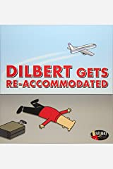 Dilbert Gets Re-accommodated (Volume 45) Paperback