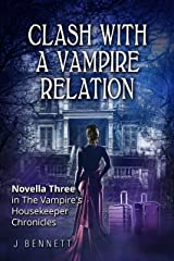 Clash with a Vampire Relation: The Vampire's Housekeeper Chronicles Kindle Edition