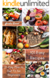 Paleo Diet Cookbook for Beginners: 101 Easy Recipes to Get Started with Your New Lifestyle