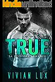 TRUE: A Rockstar Romance (Ruthless Book 4)