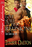 Love Slave for Two: Reunions [Love Slave for Two 3] (Siren Publishing Menage Everlasting)