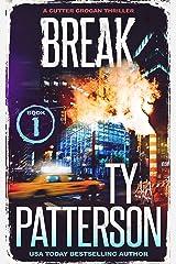Break: A Crime Suspense Action Novel (Cutter Grogan Thrillers Book 1) Kindle Edition