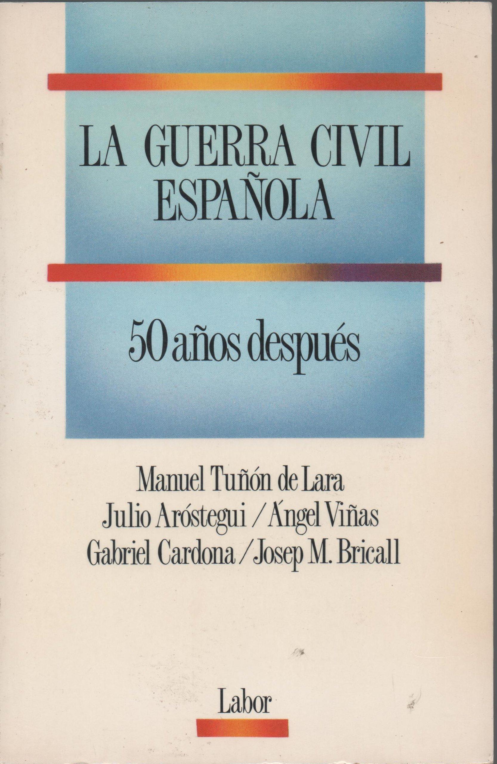 La Guerra Civil Española 50 Años Después: Amazon.es: TUNON DE LARA MANUEL- COLLECTIF: Libros