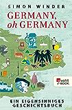 Germany, oh Germany: Ein eigensinniges Geschichtsbuch (German Edition)