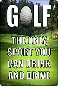 Rogue River Tactical Funny Golf Metal Tin Sign The Only Sport Where You Can Drink and Drive Wall Decor Man Cave Bar Golfer Ball