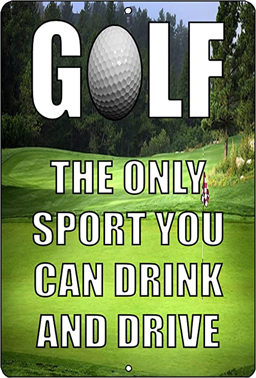 Amazon Com Rogue River Tactical Funny Golf Metal Tin Sign The Only Sport Where You Can Drink And Drive Wall Decor Man Cave Bar Golfer Ball Home Kitchen