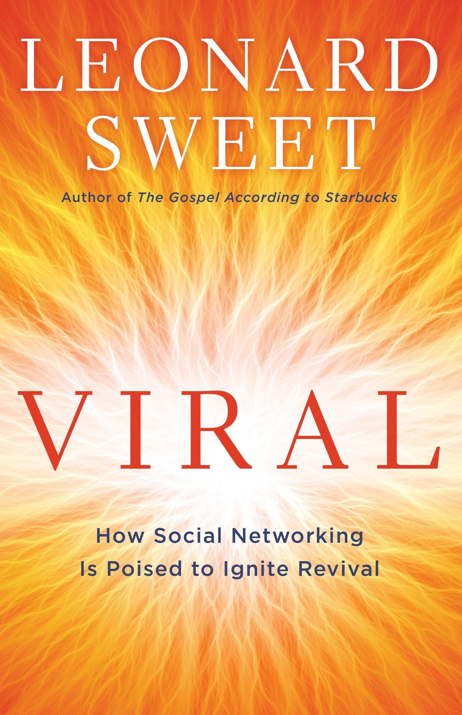 Viral: How Social Networking is Poised to Ignite Revival: Amazon.es: Leonard Sweet: Libros en idiomas extranjeros