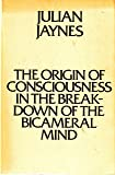 Origin of Consciousness in the Breakdown of the Bicameral Mind by Julian Jaynes (1-Dec-1982) Paperback