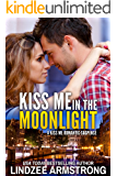 Kiss Me in the Moonlight (Kiss Me Romantic Suspense Book 1)