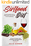 The Sirtfood Diet: The Best Beginner's Guide to Lose Weight Fast and Burn Fat with Superfoods. Activate the Skinny Gene…