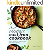 The Modern Cast Iron Cookbook: A New Generation of Easy, Fresh, and Healthy Recipes
