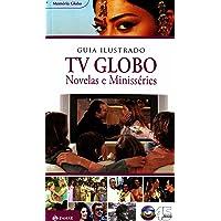 Guia Ilustrado Tv Globo. Coleção Memória Globo