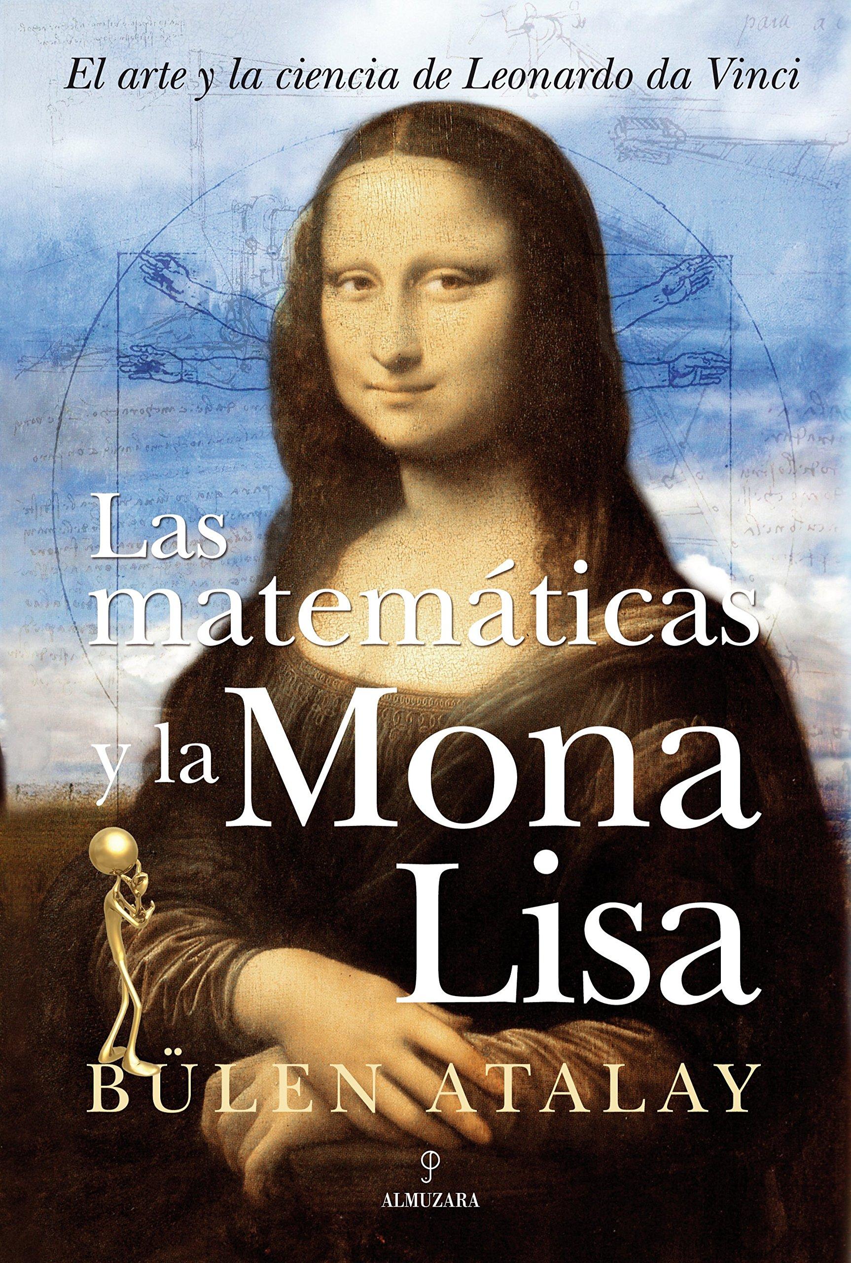 Las matematicas y la mona lisa/ The Mathematics of Mona Lisa (Spanish Edition) (Spanish) Hardcover – October 30, 2008