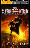 The Superhero's World (The Superhero's Son Book 6)