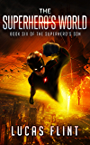The Superhero's World (The Superhero's Son Book 6)