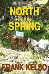 North in the Spring: Coming-of-Age Adventure (The Apprentice Series Book 2) Kindle Edition