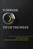 Vorwerk Tip of the week: The Ultimate Handbook to Become a Succesfull Dance Music Producer (English Edition)