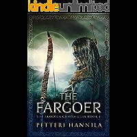 The Fargoer: Historical Fantasy In Ancient Finland (The Fargoer Chronicles Book 1)