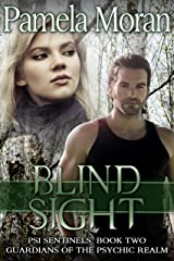 Blind Sight (PSI Sentinels: Book Two, Guardians of the Psychic Realm) (PSI Sentinels- Guardians of the Psychic Realm 2) Kindle Edition