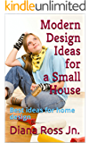 Modern Design Ideas for a Small House: Best ideas for home design