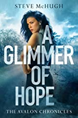 A Glimmer of Hope (The Avalon Chronicles Book 1) Kindle Edition