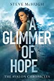 A Glimmer of Hope (The Avalon Chronicles)