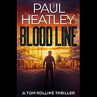 Blood Line (A Tom Rollins Thriller Book 1)