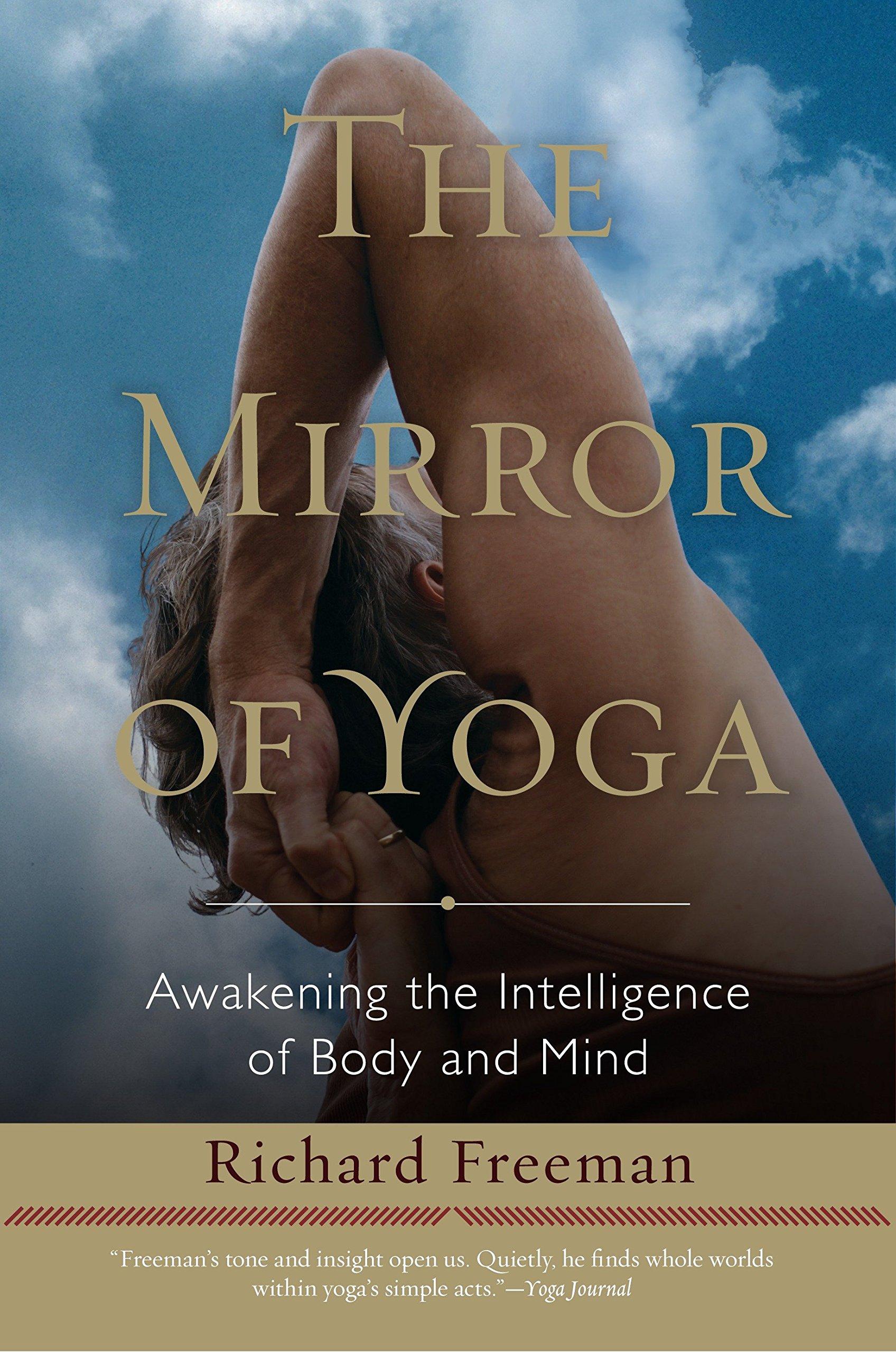 The Mirror Of Yoga  Awakening The Intelligence Of Body And Mind