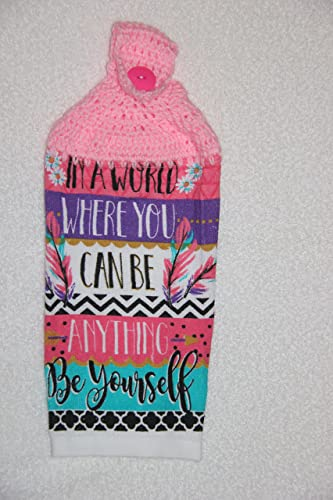 Amazon crocheted in a world where you can be anything be crocheted in a world where you can be anything be yourself kitchen towel with pink solutioingenieria Choice Image