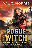 Rogue Witch (Daughter of Darkness Book 2)