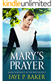 Mary's Prayer: Amish Romance (Amish Romance in the West Book 2, Clean Inspirational Amish Romance)